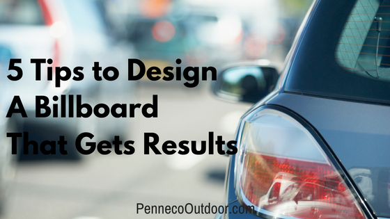 5 TIPS TO DESIGN A BILLBOARD THAT GETS RESULTS