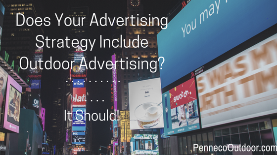 IS OUTDOOR ADVERTISING PART OF YOUR ADVERTISING STRATEGY?