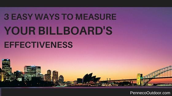 3 EASY WAYS TO MEASURE A BILLBOARD'S EFFECTIVENESS