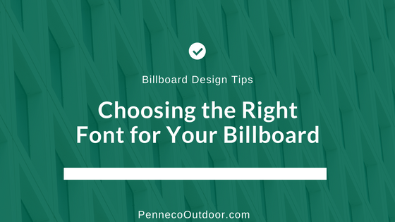 OOH Design Tips | Choosing the Right Font for Your Billboard