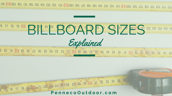 POSTERS? BULLETINS? BILLBOARD SIZES EXPLAINED