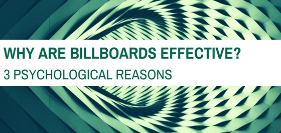 Why Are Billboards Effective? 3 Psychological Reasons