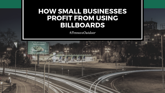 How Small Businesses Profit From Using Billboards