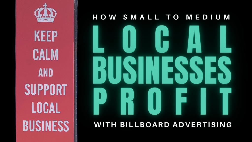 How Small to Medium Local Businesses Profit with Billboard Advertising