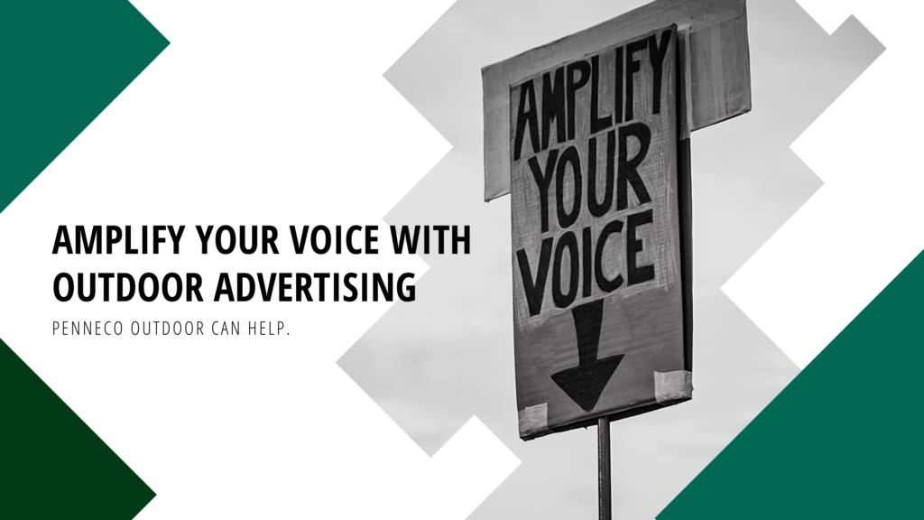 Amplify Your Voice with Outdoor Advertising
